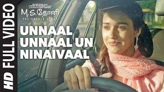 Unnaal Unnaal Un Ninaivaal Full Video Song , M.S.Dhoni Tamil , Sushant Singh Rajput, Kiara Advani