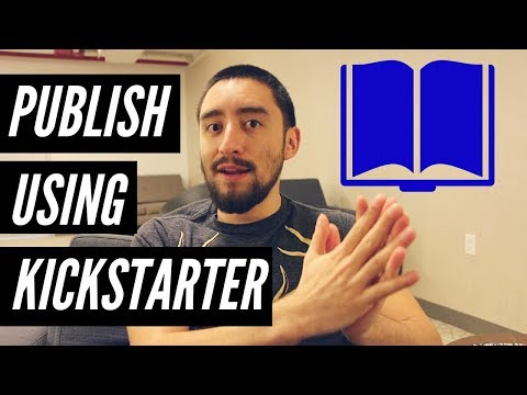 Kickstarter Self-Publishing Tips and Tricks for Authors