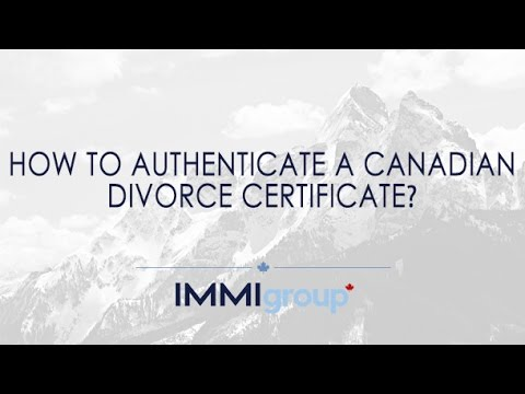 How to authenticate a Canadian divorce certificate?