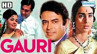 Gauri (HD) - Sunil Dutt - Nutan - Sanjeev Kumar - Mumtaz - Hindi Full Movie