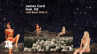 James Curd Feat Ke  Laid Back With It