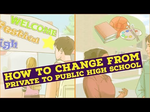 How to Change From Private to Public High School