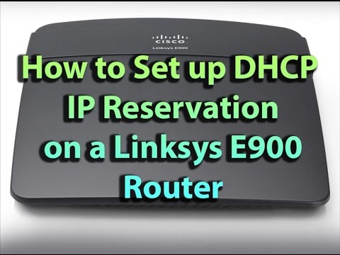 How to Setup DHCP IP Reservation on a Linksys E900 Router