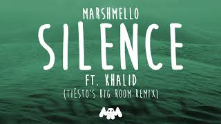 Marshmello ft. Khalid - Silence (Tiësto's Big Room Remix)
