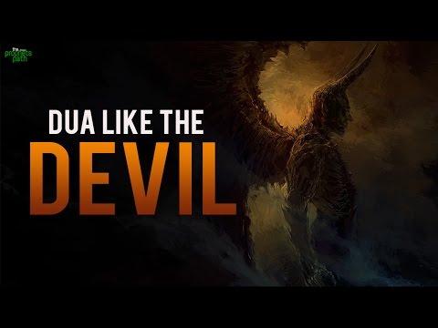 Don't Make Dua Like The Devil!