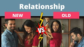 Relationship : New Vs Old (ft.The Rajat Code) | Captain Nick