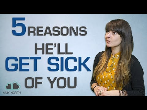 5 Reasons He'll Get Sick of You