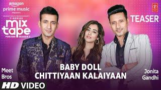 Teaser: Baby Doll/ Chittiyan Kalaiyaan Ep- 8   Jonita Gandhi & Meet Bros   Mixtape Punjabi Season 2