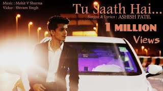 Tu Saath Hai(Official Video)   Ashish Patil   New Song 2k16 HD
