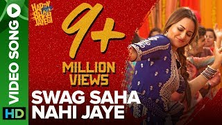Swag Saha Nahi Jaye | Video Song | Happy Phirr Bhag Jayegi | Sonakshi Sinha