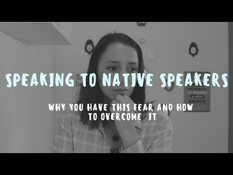 Do You Hate Speaking English Around Native Speakers? - How to Change That!