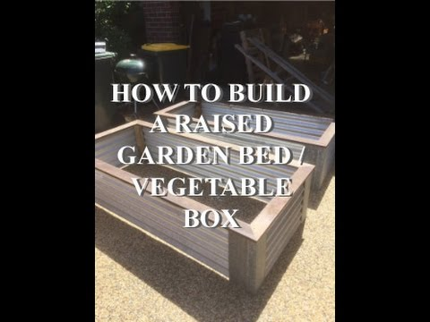 How to Build a Raised Garden Bed / Vegetable Box