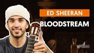Bloodstream - Ed Sheeran (aula de violão simplificada)