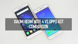 Xiaomi Redmi Note 4 vs Oppo A57- In Depth Comparison, Performance, Camera and Battery Life