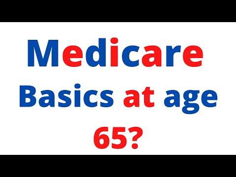 Basics of Medicare turning 65