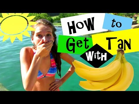 How to get Tan with BANANAS!