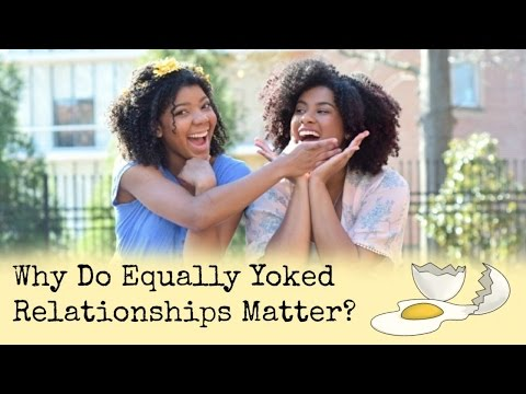Why You Shouldn't be in Unequally Yoked Relationships | Christian Dating/Friendships