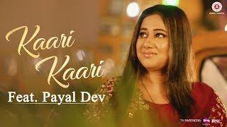 Kaari Kaari - Feat. Payal Dev   Arko