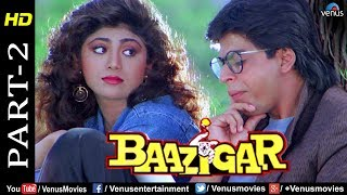 Baazigar - Part 2 | HD Movie | Shahrukh Khan, Kajol, Shilpa Shetty |  Evergreen Blockbuster Movie