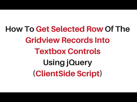 how to get selected gridview row values using jquery 3.3.1 c#