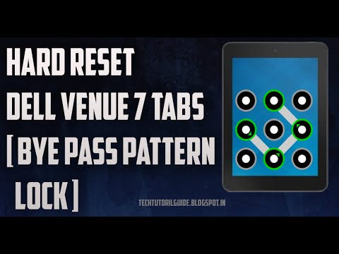 How To Hard Reset Dell Venue 7 Tablets [Bye Pass Password Or Pattern Lock] | 2017