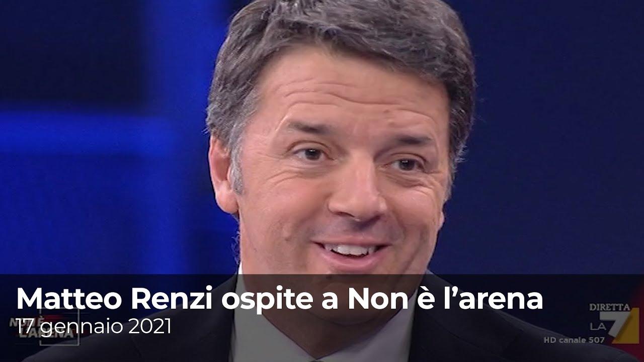 Matteo Renzi ospite a Non è l'arena | 17 gennaio 2021