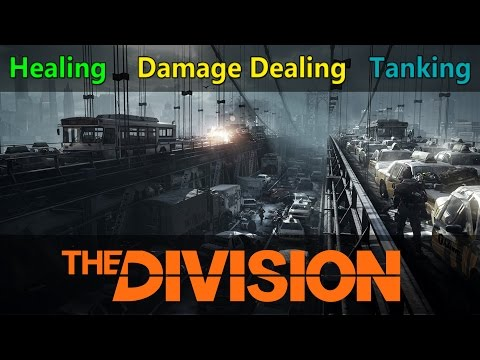 The Division: Best Healing, Damage Dealing & Tanking Builds