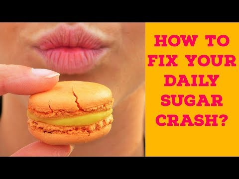 How To Fix Your Daily Sugar Crash?