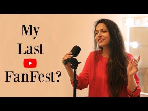 My Last YouTube FanFest? ..... #YTFF | Shruti Arjun Anand