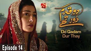 Do Qadam Dur Thay - Episode 14 | GEO KAHANI