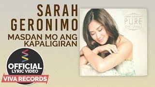 Sarah Geronimo — Masdan Mo Ang Kapaligiran [Official Lyric Video]