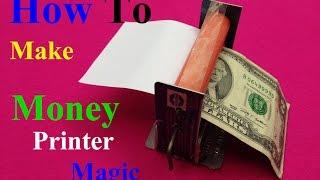 How to Make Money Printer Machine Magic Trick Simple - DIY