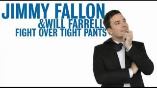 I Got My Tight Pants On- Jimmy Fallon, Will Farrell, INSTRUMENTAL.