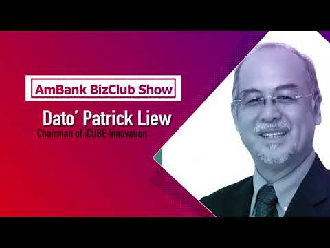 AmBank BizCLUB Show with Dato Patrick Liew (Chairman of iCUBE Innovation)