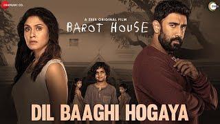 Dil Baaghi Hogaya - Barot House | ZEE5 Original Film | Amit Sadh & Manjari F | Ronit C & Natasha D