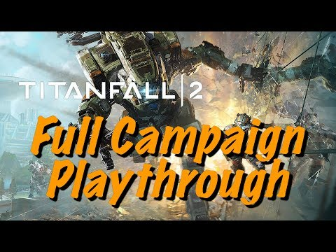 Titanfall 2 Live Gameplay PS4 - Full Campaign Playthrough Beginning to End