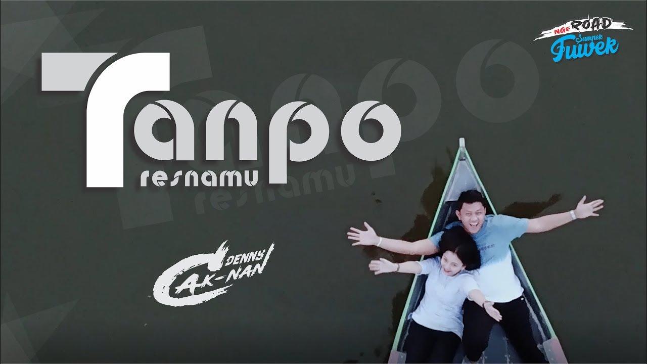 Denny Caknan - Tanpo Tresnamu (Official Music Video)