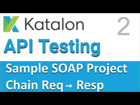 Katalon Studio API Testing | Sample SOAP API Testing Project 2 | API Chaining in SOAP