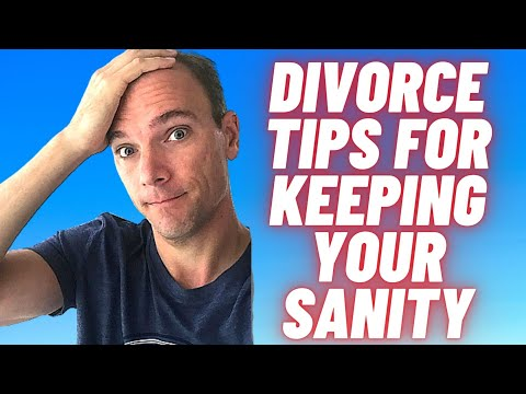 Divorce - Tips for keeping your sanity