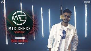 Yungsta - Big Boss | Mic Check - Season 1 | Episode 1 | AK Projekts