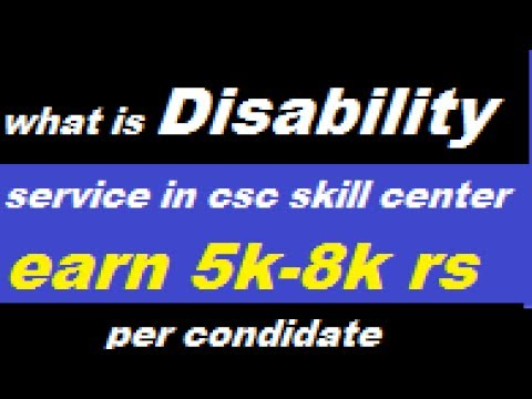 what is Disability services in csc skill center? commsion in disability service,earn upto 8k/ condi