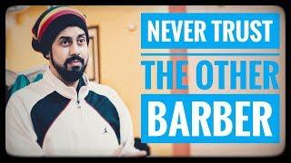 Never Trust The Other Barber | Bekaar Films | Hilarious