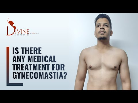 Is there any medical treatment for gynecomastia ?