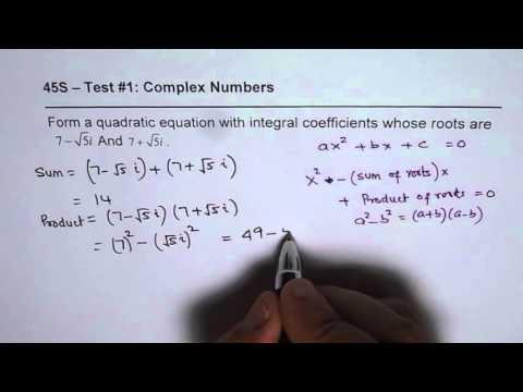 Given Complex Roots Write Quadratic Equation