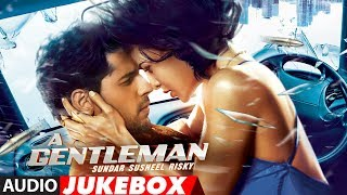 Full Album: A Gentleman - SSR | Jukebox | Sidharth, Jacqueline | Sachin-Jigar