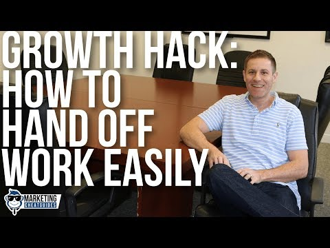 Growth Hack: How to hand off work easily