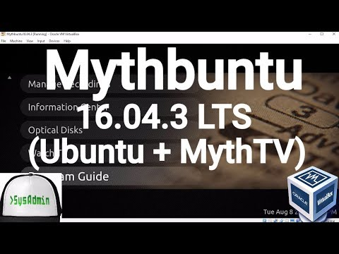 Mythbuntu 16.04.3 LTS (Ubuntu + MythTV) Installation + Guest Additions on Oracle VirtualBox [2017]