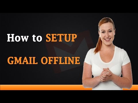 How to Setup Gmail Offline