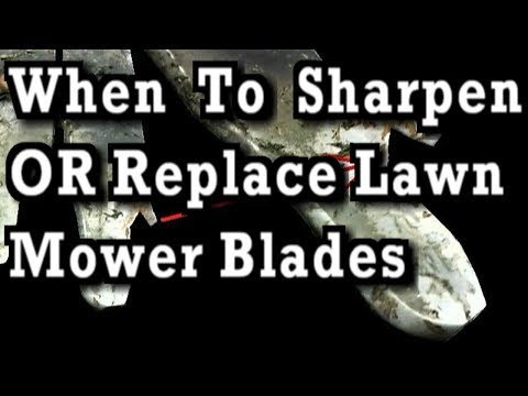 When to Sharpen OR Replace Lawn Mower Blades