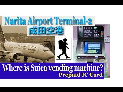 TOKYO.【成田空港】Where is Suica vending machine at Narita Airport(Terminal-2)?